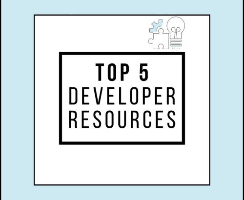 Top 5 Developer Resources