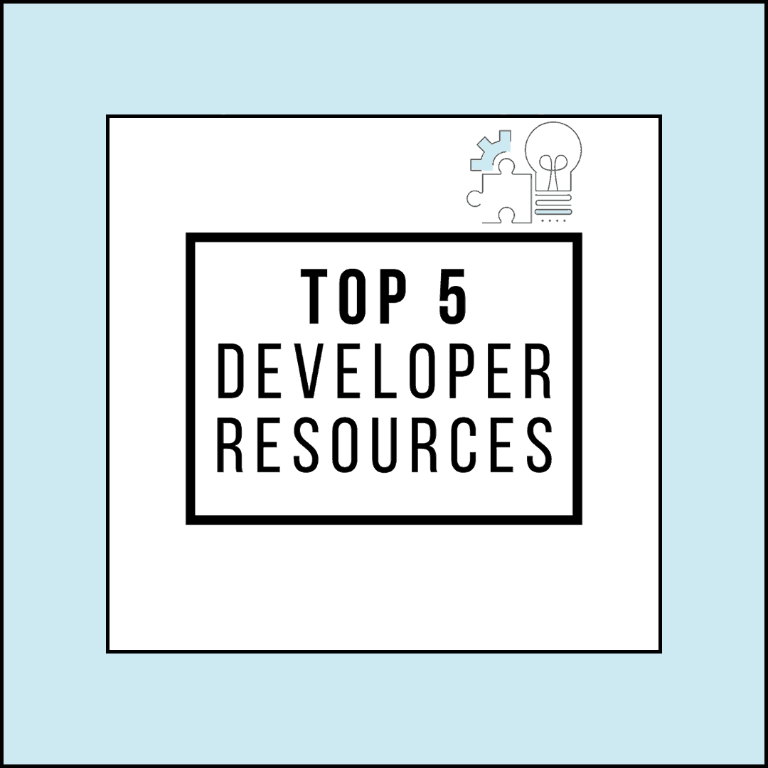 Top 5 Developer Resources